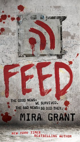 Feed (Newsflesh Book 1) by Mira Grant
