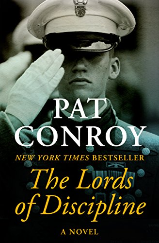 The Lords of Discipline: A Novel by Pat Conroy