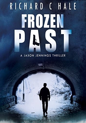 Frozen Past (A Jaxon Jennings' Detective Mystery Thriller Series, Book 1) by Richard C Hale