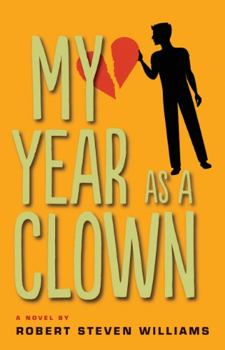 My Year as Clown: A Novel by Robert Steven Williams