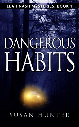 Dangerous Habits (Leah Nash Mysteries Book 1) by Susan Hunter