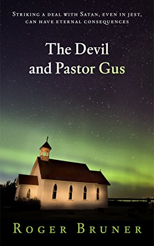 The Devil and Pastor Gus by Roger Bruner