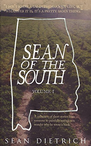 Sean of the South: Volume 1 by sean Dietrich