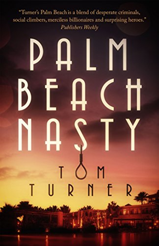 Palm Beach Nasty (Charlie Crawford Palm Beach Mysteries Book 1) by Tom Turner