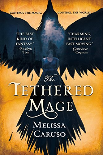 The Tethered Mage (Swords and Fire) by Melissa Caruso