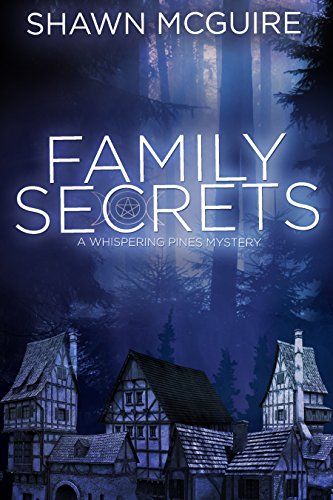 Family Secrets: A Whispering Pines Mystery by Shawn McGuire