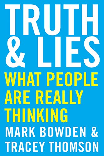 Truth and Lies: What People Are Really Thinking by Mark Bowden