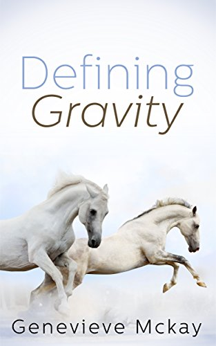 Defining Gravity (Defining Gravity Series Book 1) by Genevieve Mckay