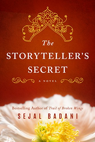 The Storyteller's Secret: A Novel by Sejal Badani