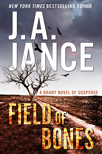 Field of Bones: A Brady Novel of Suspense (Joanna Brady Mysteries) by J. A. Jance