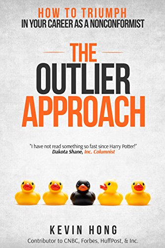 The Outlier Approach: How to Triumph in your Career as a Nonconformist by Kevin Hong