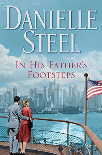In His Father's Footsteps: A Novel by Danielle Steel
