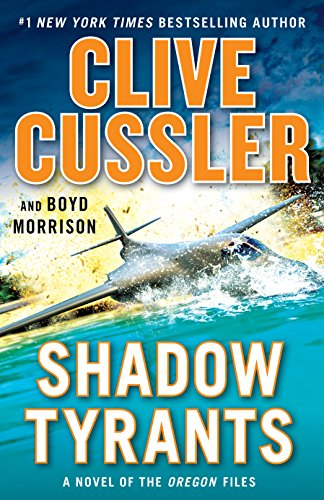 Shadow Tyrants: Clive Cussler (The Oregon Files) by Clive Cussler