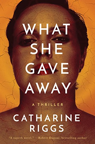 What She Gave Away (Santa Barbara Suspense Book 1) by Catharine Riggs