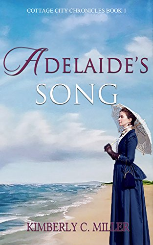 Adelaide's Song by Kimberly C. Miller