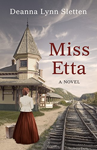Miss Etta: A Novel by Deanna Lynn Sletten