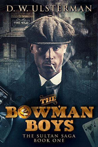 The Bowman Boys (The Sultan Saga Book 1) by D.W. Ulsterman