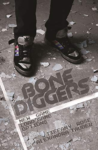 Bone Diggers by Tiffany Rose