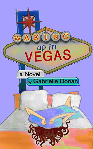 Waking Up in Vegas: A Romantic Comedy by Gabrielle Dorian