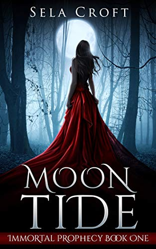 Moon Tide (Immortal Prophecy Book 1) by Sela Croft
