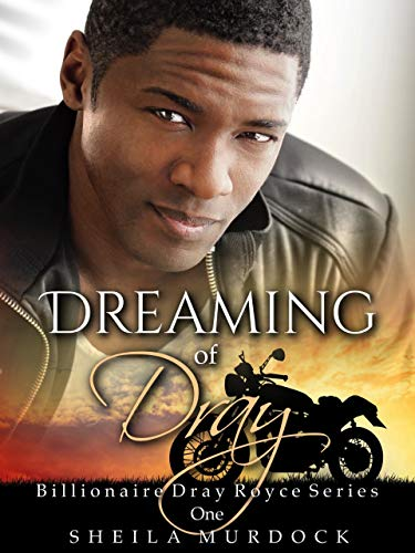 Dreaming of Dray: Billionaire Dray Royce Series #1 by Sheila Murdock
