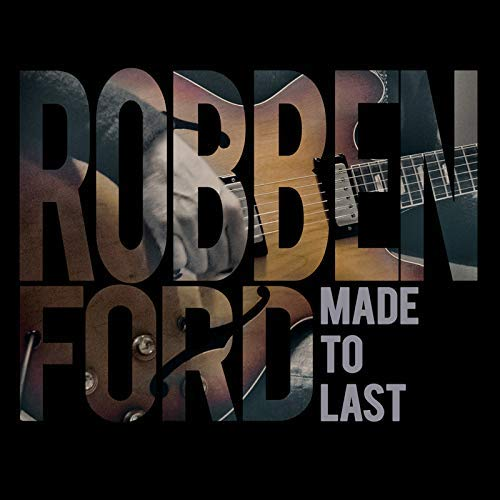 Made to Last by Robben Ford