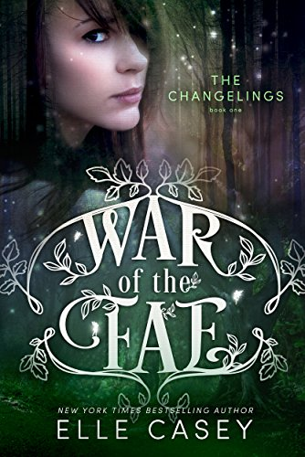 War of the Fae book 1 ( The Changelings) by Elle Casey