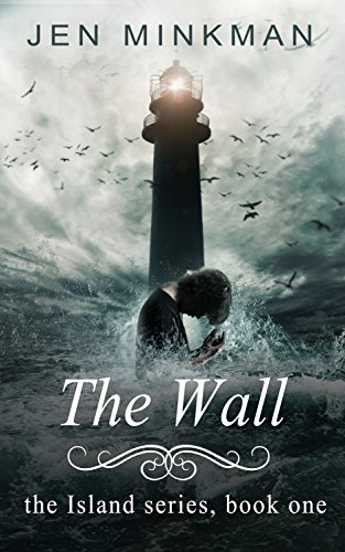 The Wall: (The Island Series #1) by Jen Minkman