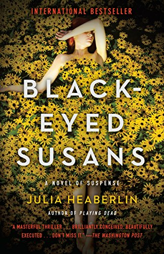 Black-Eyed Susans: A Novel of Suspense by Julia Heaberlin
