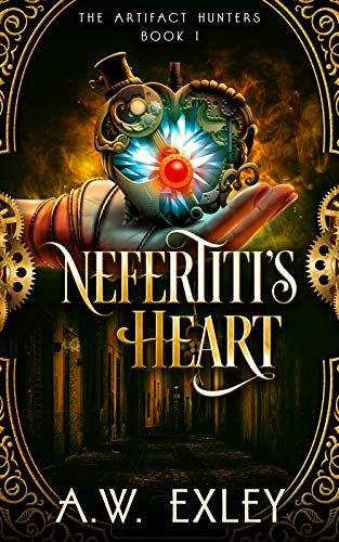 Nefertiti's Heart (The Artifact Hunters Book 1) by A.W. Exley