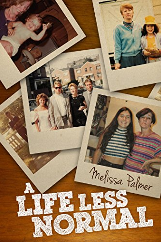 A Life Less Normal by Melissa Palmer