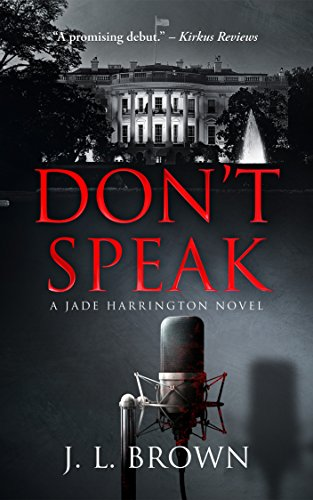 Don't Speak: A Jade Harrington Novel (Jade Harrington Series Book 1) by J. L. Brown
