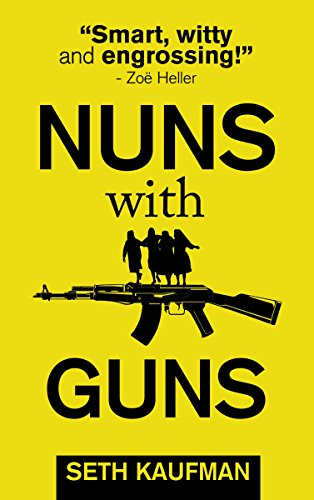 Nuns with Guns by Seth Kaufman