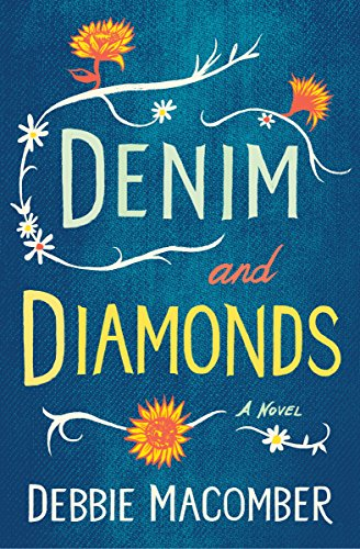 Denim and Diamonds: A Novel (Debbie Macomber Classics) by Debbie Macomber