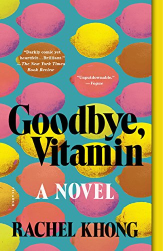 Goodbye, Vitamin: A Novel by Rachel Khong