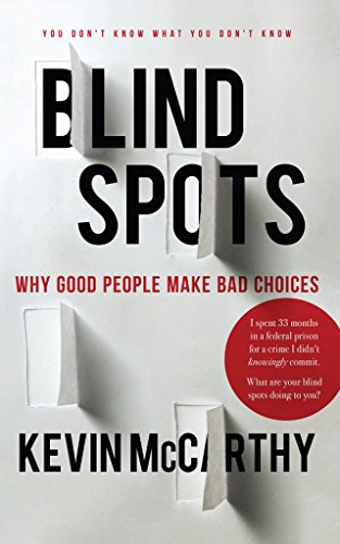 BlindSpots: Why Good People Make Bad Choices by Kevin McCarthy