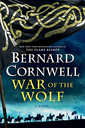 War of the Wolf: A Novel (Saxon Tales) by Bernard Cornwell