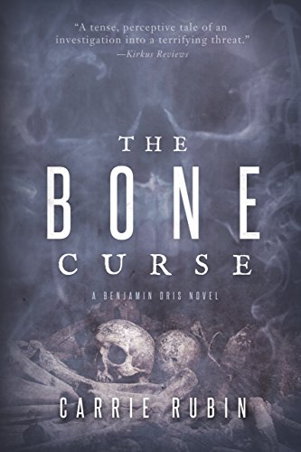 The Bone Curse (Benjamin Oris Book 1) by Carrie Rubin