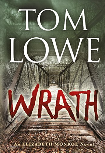 Wrath (Elizabeth Monroe Book 1) by Tom Lowe