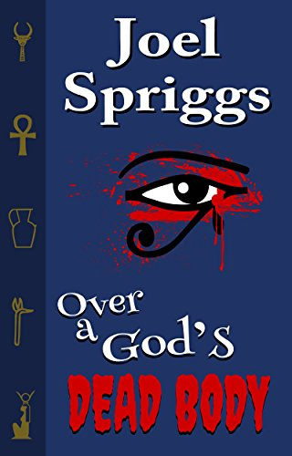 Over a God's Dead Body (Wrong Gods Book 1) by Joel Spriggs