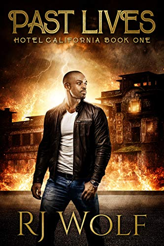 Past Lives: Hotel California: Book One by R.J. Wolf