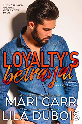 Loyalty's Betrayal by Mari Carr and Lila Dubois