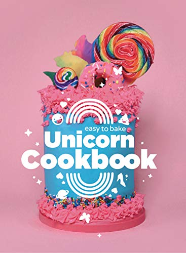 Easy to Bake Unicorn Cookbook: Colorful Kitchen Fun For Kids by Luke Stoffel