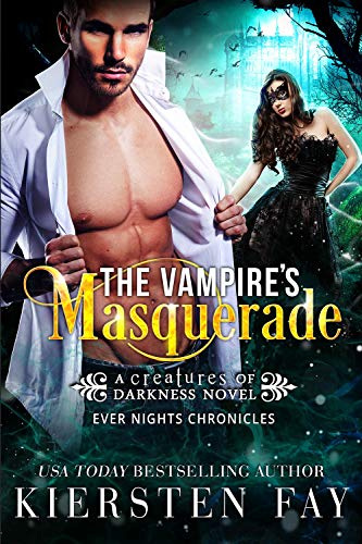 The Vampire's Masquerade by Kiersten Fay