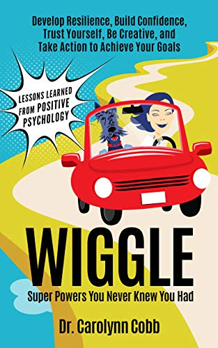 Wiggle: Super Powers You Never Knew You Had by Dr. Carolynn Cobb