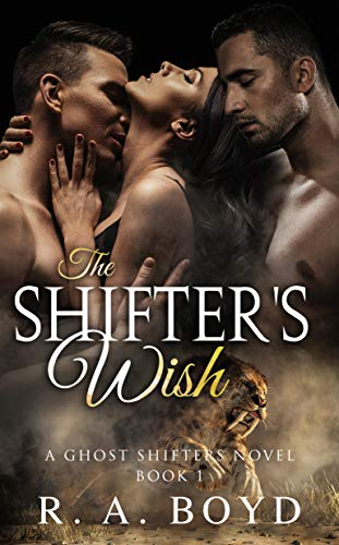 The Shifter's Wish by R. A. Boyd