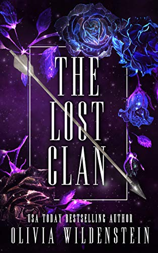 The Lost Clan Trilogy by Olivia Wildenstein