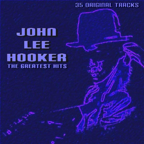 John Lee Hooker The Greatest Hits by John Lee Hooker