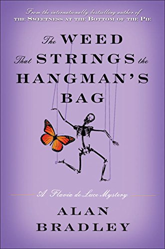 The Weed That Strings the Hangman's Bag: A Flavia de Luce Novel by Alan Bradley