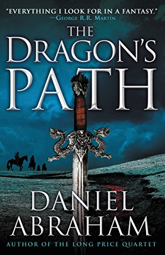 The Dragon's Path (The Dagger and the Coin series Book 1) by Daniel Abraham